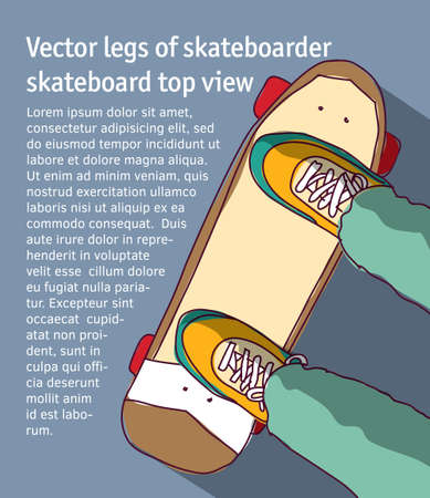 Young men legs of skateboarder skateboard top view. Color vector illustration. EPS8