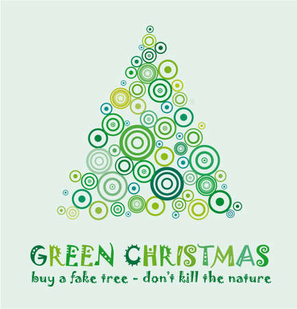 Green Christmas Card to celebrate and Eco 25th december with a fake tree without kill a real tree! Vector