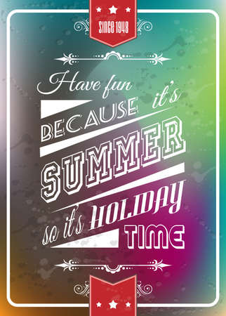 Happy summer poster with a colorful background, different typing styles and grunge water drops effect and vintage retro framing style. Vector