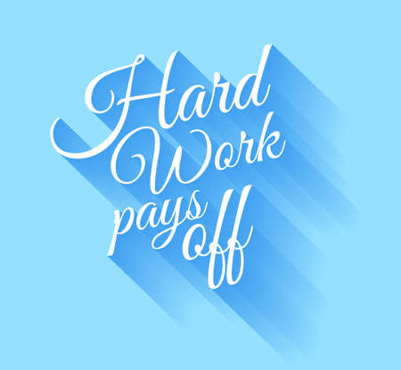 pays: Inspirational Vintage Typo: Hard Work Pays Off with transparent shadows. Ready to copy and paste on every surface. Illustration