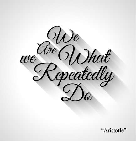 Inspirational Typo Text with Retro Style and shadows. We are what we repeatedly do Vector