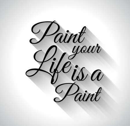 life style people: Inspirational Typo:Paint Your Life is a Paint , with Vintage Cursive style and blend made shadows so ready to copy and paste on every surface