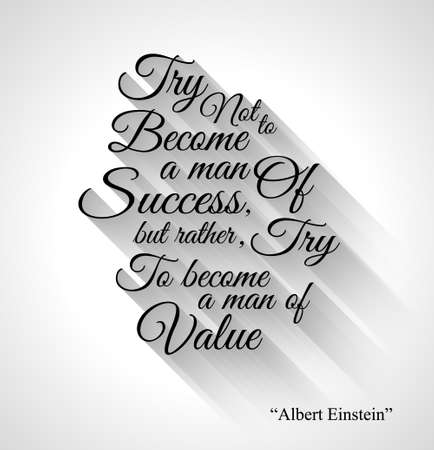 become: Inspirational Typo Text with Retro Style and shadows. Try not to become a man of success, but rather, try to become a man of Value