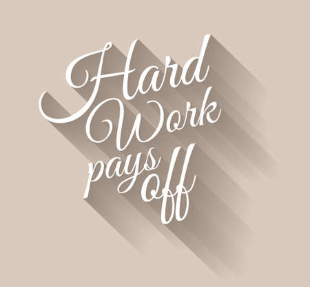 Inspirational Vintage Typo: Hard Work Pays Off with transparent shadows. Ready to copy and paste on every surface. Vector