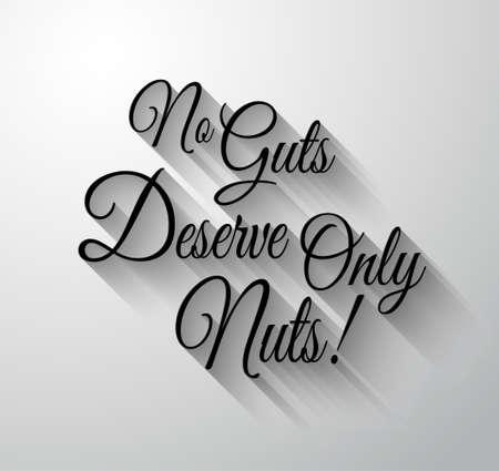 """wnętrzności: Inspirujące i motywacyjna Typo """"No Guts zasłużyłam tylko Nuts"""" dla Ciebie Classsic lub Vintage plakatów. Ilustracja"""