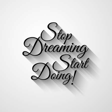 Inspirational Typo Text with Retro Style and shadows. Stop Dreaming Start Doing. Quotation.