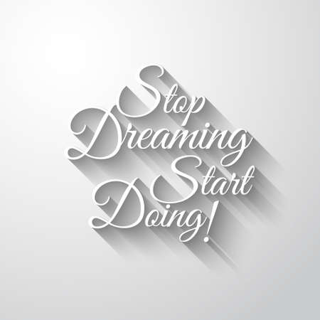 typo: Inspirational Typo Text with Retro Style and shadows. Stop Dreaming Start Doing. Quotation.