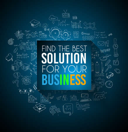 Conceptual background: find the best solution for your business. A big slogan over a squared panel placed over a doodle sketch background with infographics themed elements. Illustration