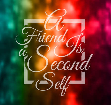 Inspirational Typo Text with Retro Style and shadows. A friend is a second self over a blurred forest background