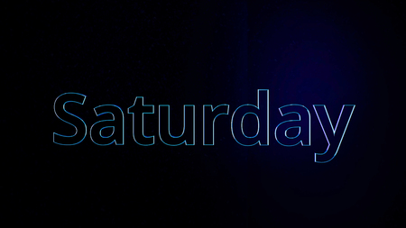 Animation Saturday. Dynamic animation of word Saturday on black background. Color of contour of letters of word Saturday.