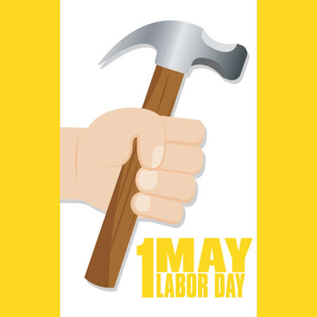 Labor day poster. Hammer in a hand - Vector illustration