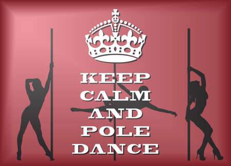 pole dance: A keep calm and pole dance poster or background design Illustration