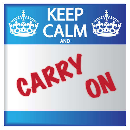 keep calm and carry on: A keep calm and carry on sticker isolated on a white background Illustration