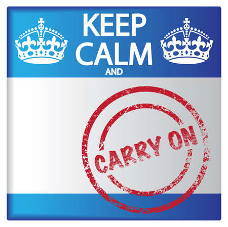 keep calm and carry on: A keep calm and carry on badge isolated on a white background Illustration