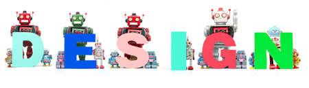 retro tin robot toys hold up the word DESIGN usolated on white