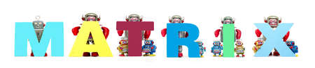 retro tin robot toys hold up the word MATRIX isolated on white