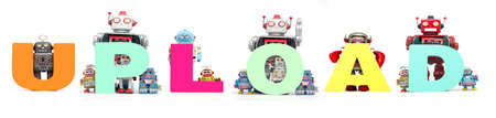 retro tin robot toys hold up the word UPLOAD isolated on white banner