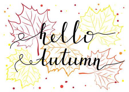 """Hello Autumn"" postcard design of bright autumn leaves. Vector illustration."