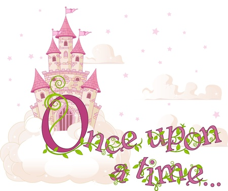 """fairytale:   Text """"Once upon a time"""" over sky castle and clouds    Illustration"""
