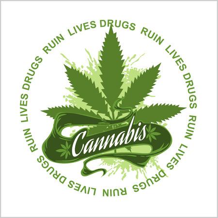 ruin: Marijuana - cannabis for medical use. Drugs Ruin Lives.