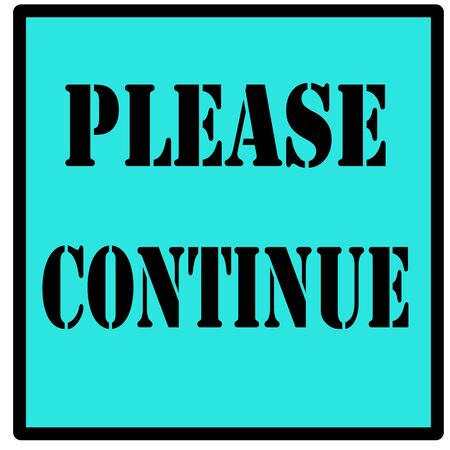 please continue sign of black letters over a light blue background Banco de Imagens - 17987892