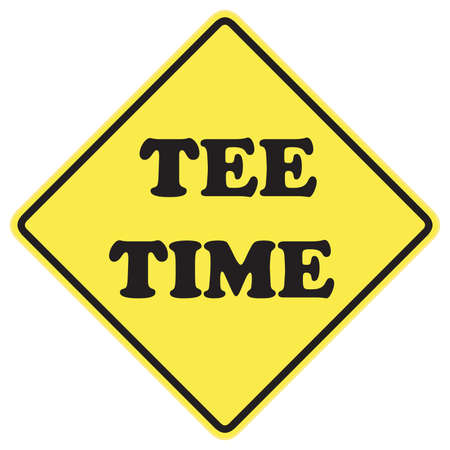 Tee Time Sign, Meaning time for Golf with black letters over a yellow background.