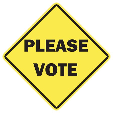 nominations: Please vote sign with black letters on a yellow background on an isolated sign