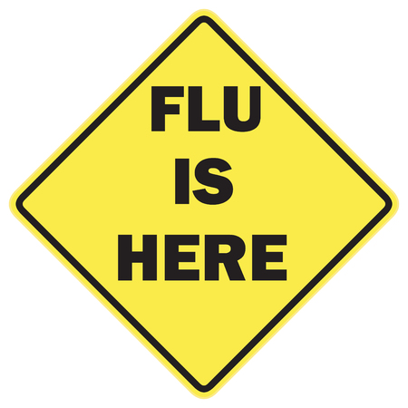 Flu is here warning sign with black letters over a yellow background