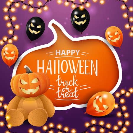 Happy Halloween, trick or treat, creative greeting postcard with large cut pumpkin, Halloween balloons and Teddy bear with Jack pumpkin head