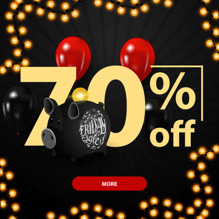 Black friday sale, up to 70 off, discount banner with large numbers 70, piggy Bank and balloons