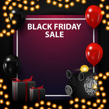 Black friday sale, square template for your arts with copy space, piggy Bank, balloons and gifts.