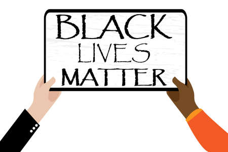 Black Lives Matter. Two different hands holding  banner. Protest about Human Right of Black People in U.S.A. Vector Illustration. Poster for printed matter. Stock Illustratie