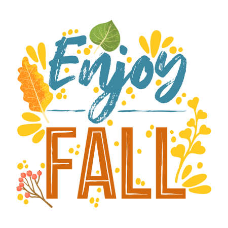 Enjoy fall - Autumn typography quotes with autumns elements. Vector quotes with autumns leaves, branch, and berries. Isolated on white background.