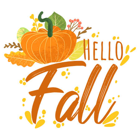 Hello Fall - Autumn typography quotes with autumns elements. Vector quotes with autumns leaves, branch, pumpkin and berries. Isolated on white background. Ilustração