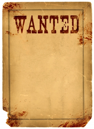 Bloody stained old western wanted poster made from real antique 1800s paper photo
