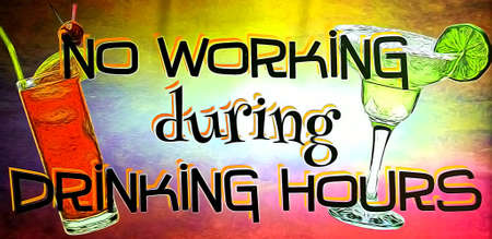 humourous: colorful no working during drinking hours humourous  sign Stock Photo