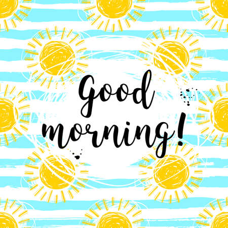 Good morning calligraphic inscription and hand-drawn yellow suns striped pattern.