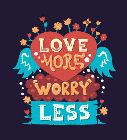 love notes: Vector modern flat design hipster illustration with phrase Love More Worry Less