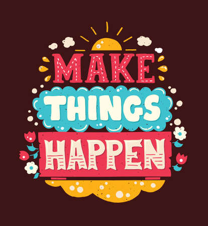 to make: Vector modern flat design hipster illustration with quote phrase Make Things Happen Illustration