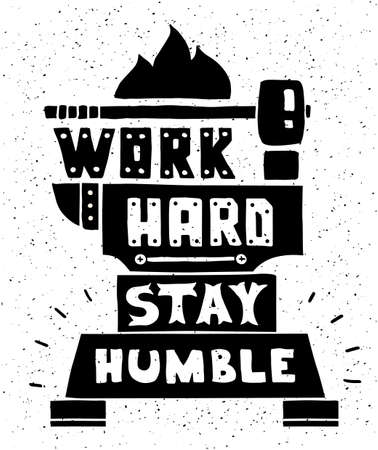 humble: modern flat design hipster illustration with quote phrase Work Hard Stay Humble