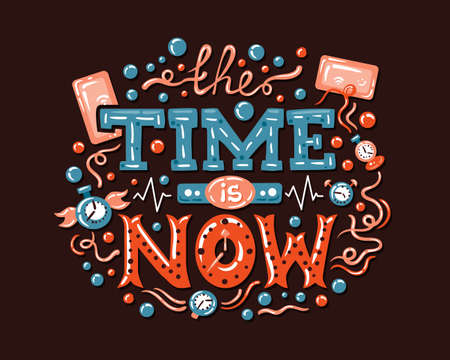 phrase: Vector modern flat design hipster illustration with phrase Time Is Now