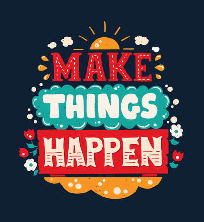 motivating: Vector modern flat design hipster illustration with quote phrase Make Things Happen Illustration