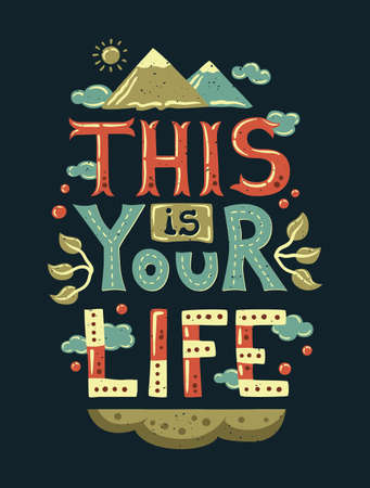 motivating: Vector modern flat design hipster illustration with phrase This is Your Life