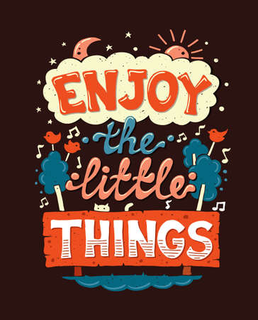 phrase: Vector modern flat design hipster illustration with quotation phrase Enjoy The Little Things Illustration