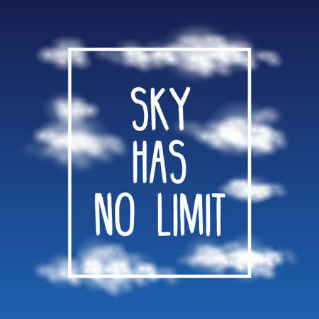 has: Sky Has No Limit - Vector quotation with abstract decorative clouds on blue background