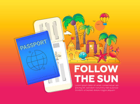 Follow the Sun - modern vector line travel illustration. Discover island paradise. Have a trip, enjoy your vacation. Composition with tickets - build sandcastles and swim in the ocean, kick back and rest.