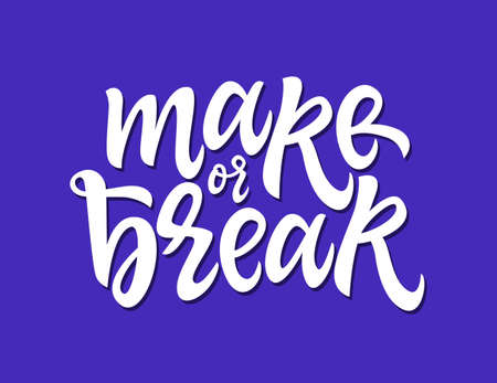 Make Or Break - vector hand drawn brush pen lettering illustration