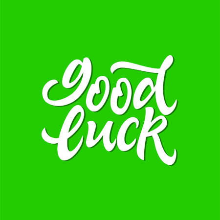 Good Luck - vector hand drawn brush pen lettering image. High quality calligraphy on green background for banners, flyers, cards. Plunge with both feet and achieve success. Stok Fotoğraf - 88371586