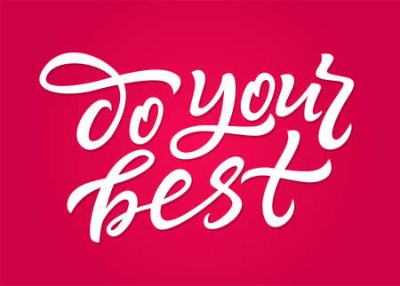 Do Your Best - vector hand drawn brush pen lettering