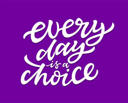 Every Day Is A Choice - vector brush lettering